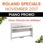 Roland Piano Specials. - 24 month 0% Financing offer Nov. 18-Dec. 20