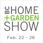 Visit our booth #1514 at BC Home + Garden Show