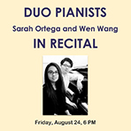Duo Pianist Sarah Ortega & Wen Wang in Recital