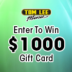 Enter to Win $1000 Tom Lee Music Gift Card