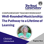 Well-Rounded  Musicianship:  The Pathway to a Lifetime of  Learning